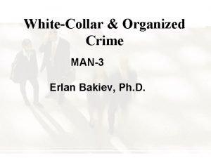 WhiteCollar Organized Crime MAN3 Erlan Bakiev Ph D
