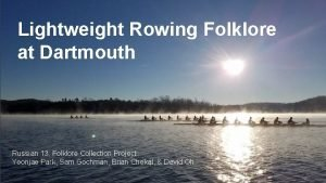 Lightweight Rowing Folklore at Dartmouth Russian 13 Folklore