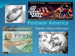 Postwar America Popular Culture of the 1950 s
