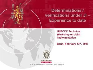 Determinations verifications under JI Experience to date UNFCCC