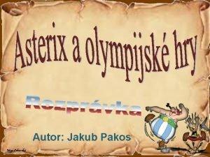 Autor Jakub Pakos Bola raz jedna krajina ktor