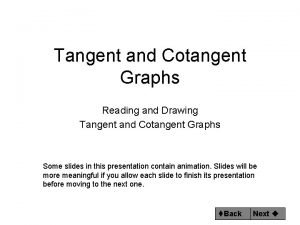 Tangent and Cotangent Graphs Reading and Drawing Tangent