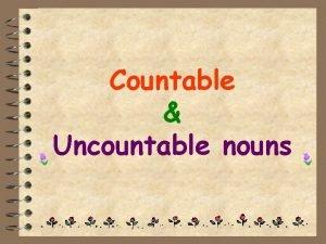 Countable Uncountable nouns Countable nouns Rzeczowniki policzalne e