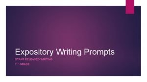 Expository Writing Prompts STAAR RELEASED WRITING 7 TH
