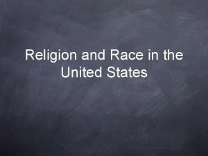 Religion and Race in the United States Race