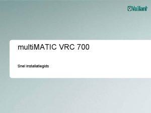 multi MATIC VRC 700 Snel installatiegids 2 CV