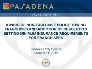 POLICE DEPARTMENT AWARD OF NONEXCLUSIVE POLICE TOWING FRANCHISES