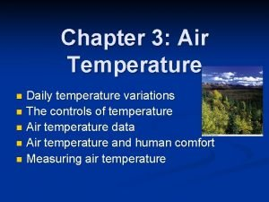 Chapter 3 Air Temperature Daily temperature variations n