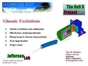 The Hall D Project Gluonic Excitations 1 Gluonic