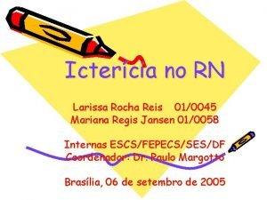 Ictercia no RN Larissa Rocha Reis 010045 Mariana