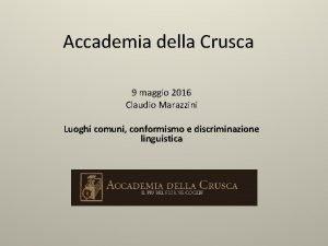 Accademia della Crusca 9 maggio 2016 Claudio Marazzini