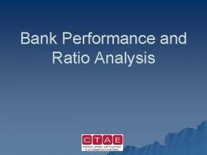 Bank Performance and Ratio Analysis Ratio Analysis u