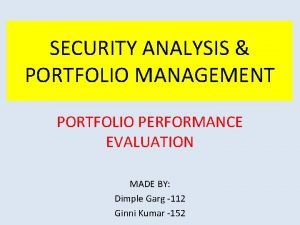 SECURITY ANALYSIS PORTFOLIO MANAGEMENT PORTFOLIO PERFORMANCE EVALUATION MADE