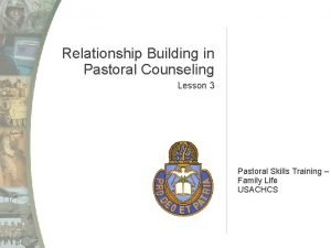 Relationship Building in Pastoral Counseling Lesson 3 Pastoral