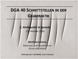 DGA 40 SCHNITTSTELLEN IN DER GRAMMATIK 2 Ambiguitt