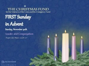 FIRST Sunday in Advent Sunday November 30 th