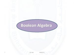 Boolean Algebra 1 L Alzaid Math 1101 Boolean