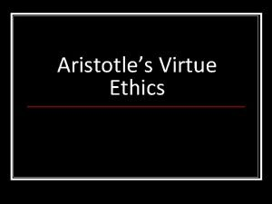 Aristotles Virtue Ethics How should we distribute the