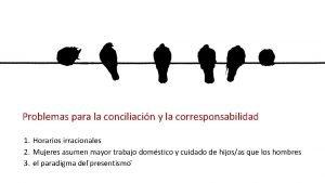 Problemas para la conciliacin y la corresponsabilidad 1