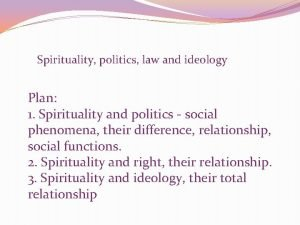 Spirituality politics law and ideology Plan 1 Spirituality