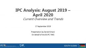 IPC Analysis August 2019 April 2020 Current Overview