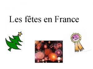 Les ftes en France la fte nationale le