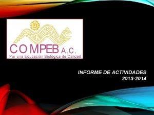 INFORME DE ACTIVIDADES 2013 2014 INFORME DE ACTIVIDADES