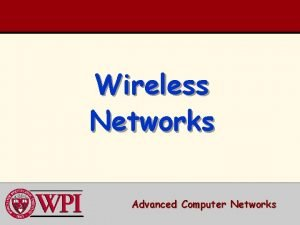 Wireless Networks Advanced Computer Networks Wireless Networks Outline