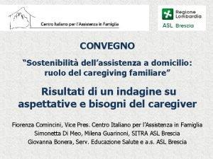 CONVEGNO Sostenibilit dellassistenza a domicilio ruolo del caregiving