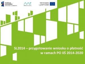 SL 2014 przygotowanie wniosku o patno w ramach
