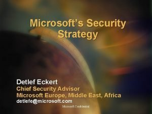 Microsofts Security Strategy Detlef Eckert Chief Security Advisor