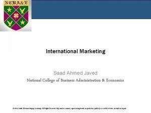 International Marketing Saad Ahmed Javed National College of