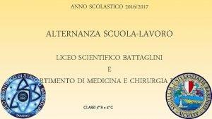 ANNO SCOLASTICO 20162017 ALTERNANZA SCUOLALAVORO LICEO SCIENTIFICO BATTAGLINI