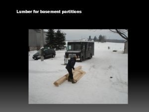 Lumber for basement partitions Material for basement partitions