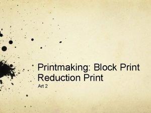 Printmaking Block Print Reduction Print Art 2 Subject