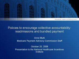 Policies to encourage collective accountability readmissions and bundled