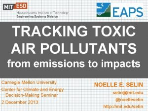 TRACKING TOXIC AIR POLLUTANTS from emissions to impacts