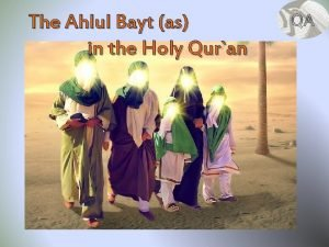 The Ahlul Bayt as in the Holy Quran