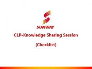 CLPKnowledge Sharing Session Checklist CLP Checklist No Checklist