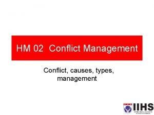 HM 02 Conflict Management Conflict causes types management