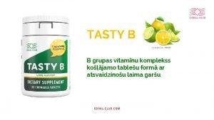 TASTY B B grupas vitamnu komplekss kojamo tableu