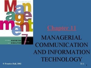 Chapter 11 Prentice Hall 2002 MANAGERIAL COMMUNICATION AND