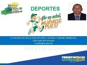 DEPORTES SECRETARIA DE EDUCACION DEPORTES CULTURA Y TURISMO