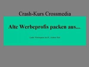 CrashKurs Crossmedia Alte Werbeprofis packen aus Quelle Werbespalter