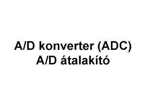 AD konverter ADC AD talakt ADC A mikrovezrl