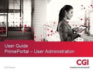 User Guide Prime Portal User Administration CGI Group