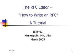 The RFC Editor How to Write an RFC