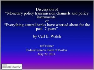 Discussion of Monetary policy transmission channels and policy