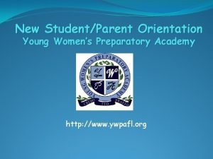 New StudentParent Orientation Young Womens Preparatory Academy http