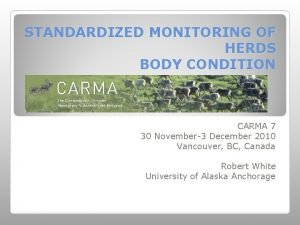 STANDARDIZED MONITORING OF HERDS BODY CONDITION CARMA 7